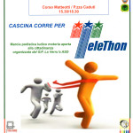 15° marcia – 04/04 (Sa) Cascina (PI) – Corso Matteotti CORRI PER TELETHON